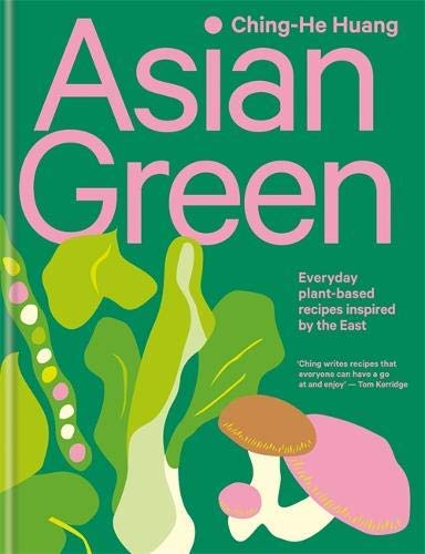 Asian Green: Everyday plant-based recipes inspired by the East (English Edition)
