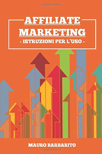 AFFILIATE MARKETING: ISTRUZIONI PER L'USO