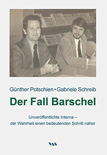 Der Fall Barschel: Unveröffentlichte Interna – der Wahrheit einen bedeutenden Schritt näher