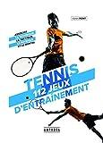 Tennis - 112 jeux d'entrainement pour tous