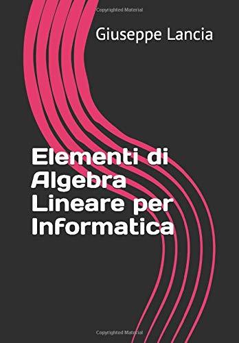 Elementi di Algebra Lineare per Informatica