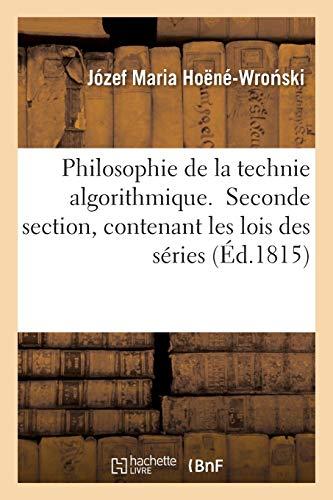 Philosophie de la technie algorithmique. Seconde section, contenant les lois des séries