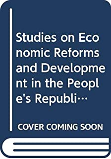 Studies on Economic Reforms and Development in the People's Republic of China