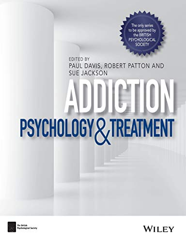 Addiction: Psychology and Treatment (BPS Textbooks in Psychology)