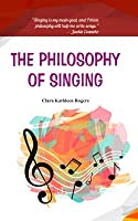 The Philosophy of Singing