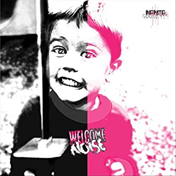 Welcome the Noise