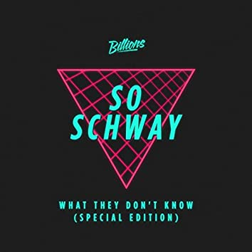 What They Don't Know (Special Re-Mixed Edition)