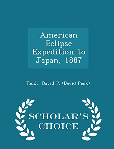 American Eclipse Expedition to Japan, 1887 - Scholar's Choice Edition