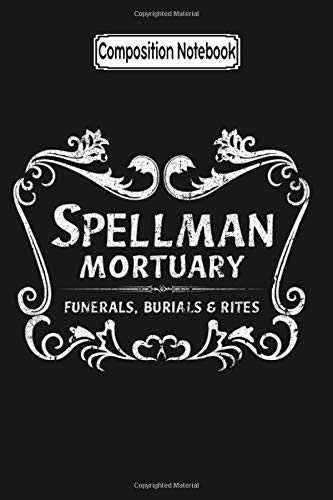 Composition Notebook: Spellman Mortuary Chilling Adventures of Sabrina Trending Notebook 2020 Journal Notebook Blank Lined Ruled 6x9 100 Pages