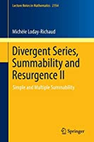 Divergent Series, Summability and Resurgence II: Simple and Multiple Summability (Lecture Notes in Mathematics)