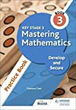 Key Stage 3 Mastering Mathematics Develop and Secure Practice Book 3 (English Edition)
