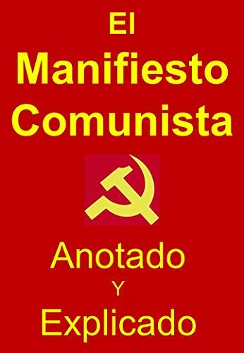 El Manifiesto Comunista: Anotado y Explicado (Teoría Marxista nº 1)