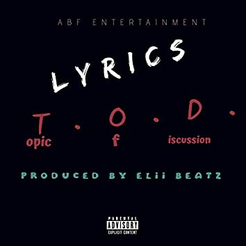 T.O.D. (Topic Of Discussion)