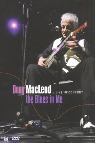 Doug Macleod - The Blues In Me, Live In Concert