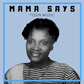 Mama Says