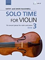 Solo Time for Violin Book 3 + CD: 16 concert pieces for violin and piano (Fiddle Time)