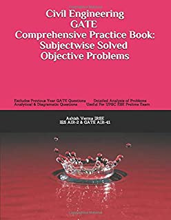 Civil Engineering GATE Comprehensive Practice Book:Subjectwise Solved  Objective Problems: Crack GATE Exam in First Attempt