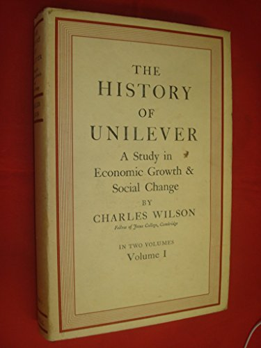 The History of Unilever. A Study in Economic Growth and Social Change, Volume II.