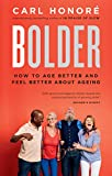 Bolder: How to Age Better and Feel Better about Ageing