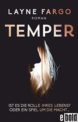 Temper, Ist es die Rolle ihres Lebens? Oder ein Spiel um die Macht…: Roman (dtv bold)