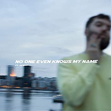 No One Even Knows My Name
