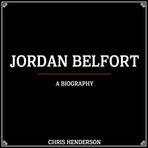 Jordan Belfort: A Biography Titelbild