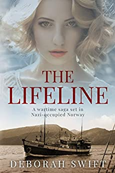 The Lifeline: A wartime saga set in Nazi-occupied Norway by [Deborah Swift]
