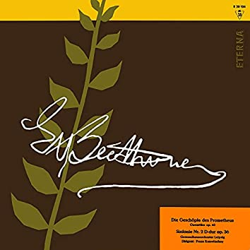Beethoven: Die Geschöpfe des Prometheus Ouvertüre / Sinfonie No. 2