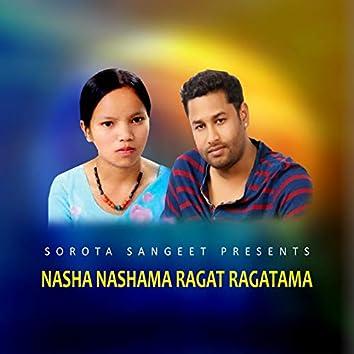 Nasha Nashama Ragat Ragatama