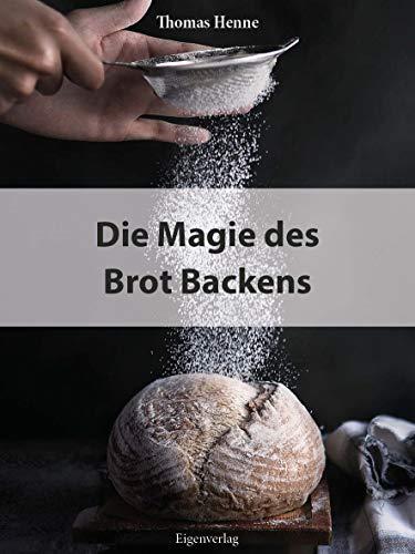 Die Magie des Brot Backens: mit den passenden Beilagen - von Pastrami über Pulled Pork bis hin zum indischen Gemüse sowie Marmeladen, Haselnusscreme und Pflaumenmus für die süßen Momente