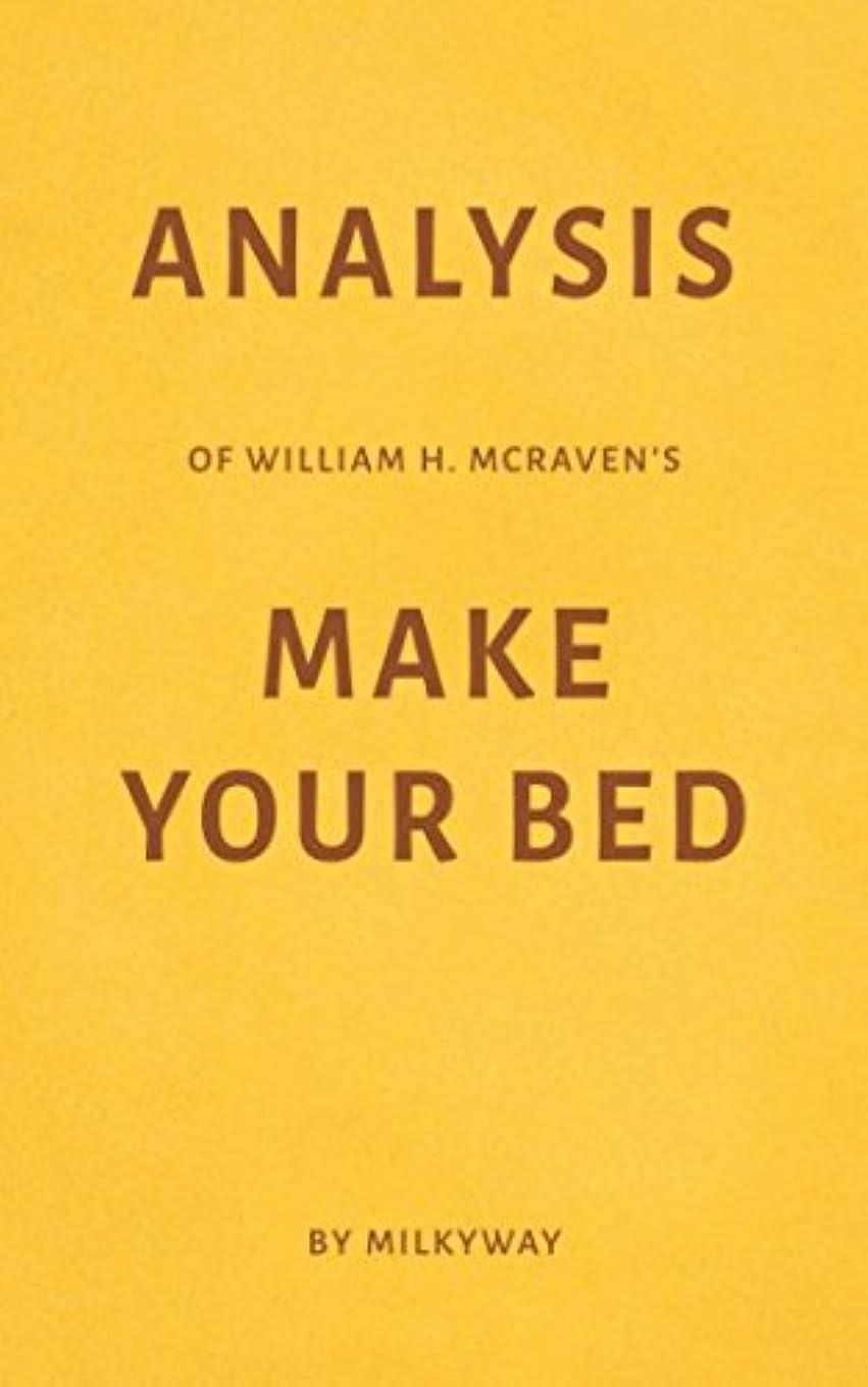 迷信放置幸運なことにAnalysis of William H. McRaven's Make Your Bed