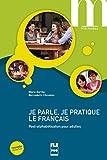 Je parle, je pratique le français - Post-alphabétisation pour adultes