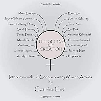Paperback The Seeds of Creation: Interviews with 18 Contemporary Women Artists Book