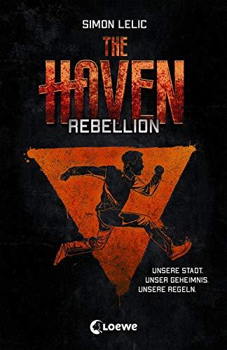 The Haven - Rebellion: Jugendbuch für Jungen und Mädchen ab 12 Jahre