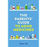 The Parents' Guide to ADHD Medicines