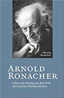 Arnold Ronacher: Leben und Auszuege aus dem Werk des Kaerntner Mundartdichters