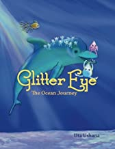 Glitter Eye: The Ocean Journey (Glitter Eye: The Adventures of a Water Drop) (Volume 2)
