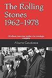 The Rolling Stones 1962-1978: Gli album, interviste inedite e la cronologia completa