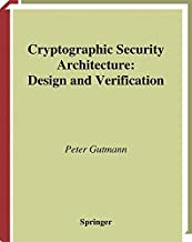 Cryptographic Security Architecture: Design and Verification
