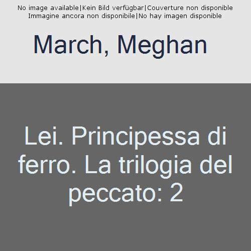 Lei. Principessa di ferro. La trilogia del peccato (Vol. 2)