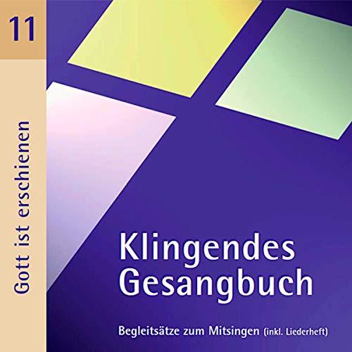 Klingendes Gesangbuch 11 - Gott ist erschienen: Kirchenlieder zum Mitsingen / Lieder für Beerdigungen und Trauerfeiern