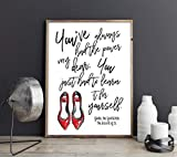 Dozili YouVe Always Had The Power My Dear You Just Had to Learn It for Yourself Glinda The Good Witch The Wizard of Oz Feminist Quote Art Print