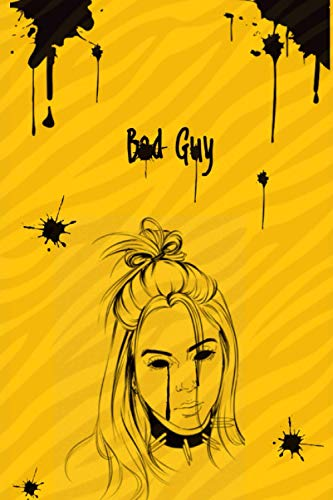 Bad Guy: The Unofficial Billie Eilish Notebook, 6x9 in., Journal For Teens, Perfect for school, Diary Journal, Perfect Gift, 100 Lined Pages