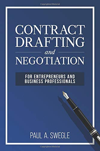 Compare Textbook Prices for Contract Drafting and Negotiation for Entrepreneurs and Business Professionals  ISBN 9780692138304 by Swegle, Paul A.