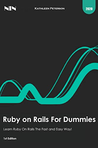 Ruby on Rails For Dummies: Learn Ruby On Rails The Fast and Easy Way !