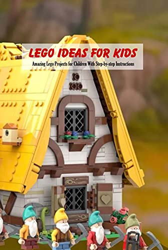 Lego Ideas for Kids: Amazing Lego Projects for Children With Step-by-step Instructions: Build Lego Ideas for Kids (English Edition)