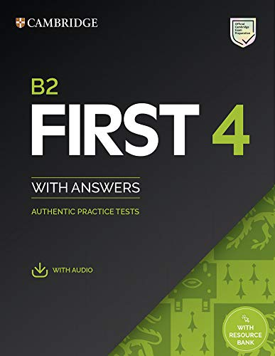 B2 First Level 4. Student's Book with Answers with Audio with Resource Bank: Authentic Practice Tests