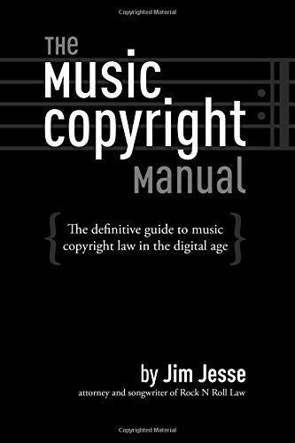 Download The Music Copyright Manual: The Definitive Guide To Music Copyright Law In The Digital Age 