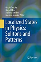 Localized States in Physics: Solitons and Patterns