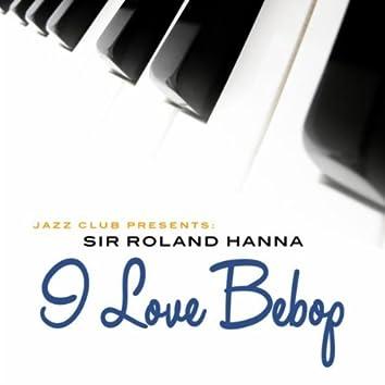 I Love Bebop